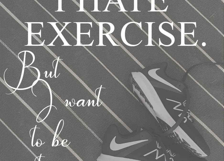 I hate exercise but I want to be strong. Conundrum! Here's the mental tweak that helps me get what I want...