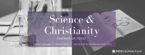 Science & Christianity: Friends or Foes? @ PCOM Evans Hall, Room 327 | Philadelphia | Pennsylvania | United States