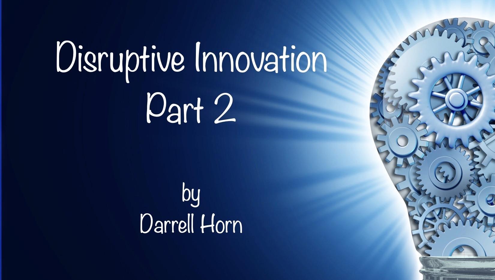 disruptive innovation part 2