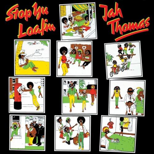 Jah Thomas – Stop Yu Loafing