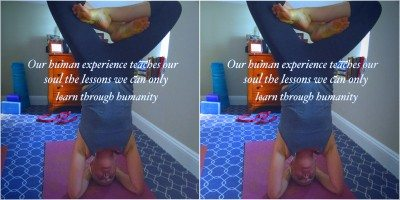 Our human experience teaches our soul the lessons we can only learn through humanity. -JPD