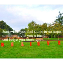 Just when you feel there is no hope,