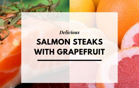 Salmon Steaks with Grapefruit