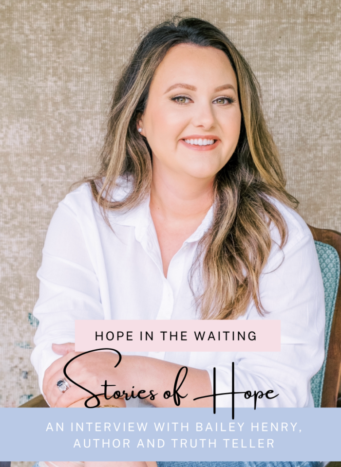 Hope in the Waiting: Bailey Henry, Author and Truth Teller
