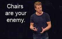 Frampton: Chairs are your enemy.