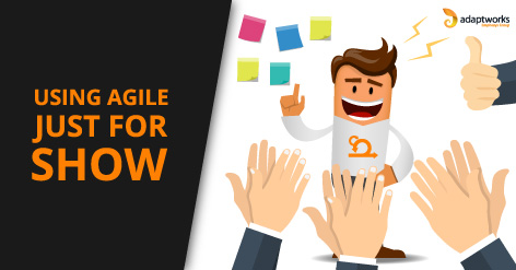 Using Agile Just for Show