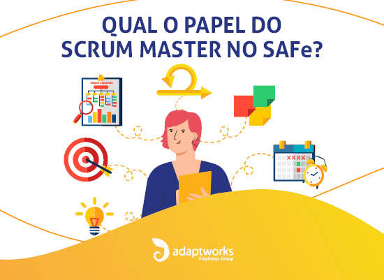 Qual o papel do Scrum Master no SAFe?