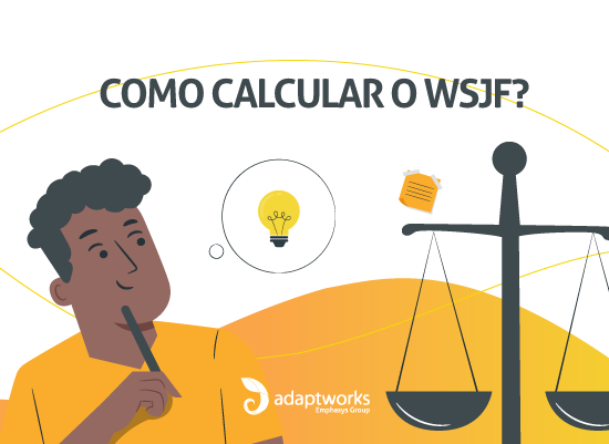 Como calcular o WSJF (Weighted Shortest Job First)?