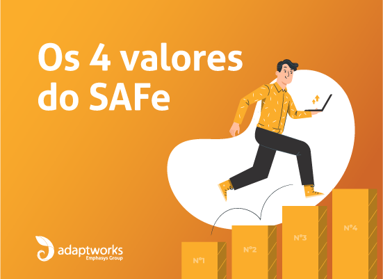 Os 4 valores do Scaled Agile Framework (SAFe)