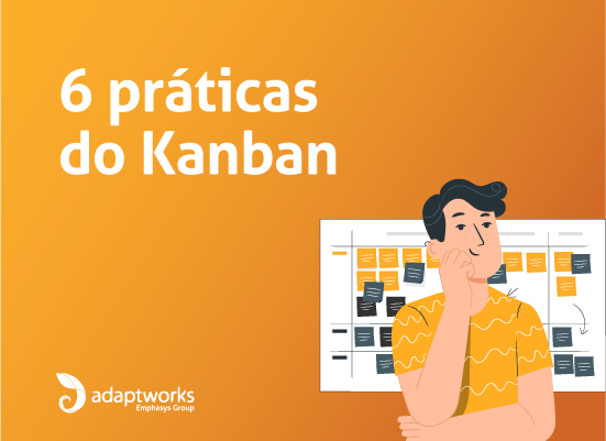 Read more about the article 6 pRÁTICAS DO KANBAN