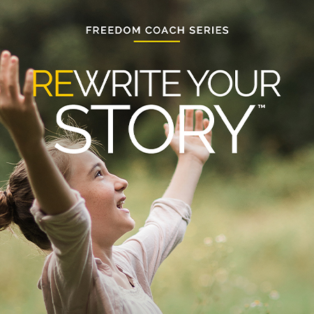 Freedom Coach Series: Rewrite Your Story Certification – Enroll