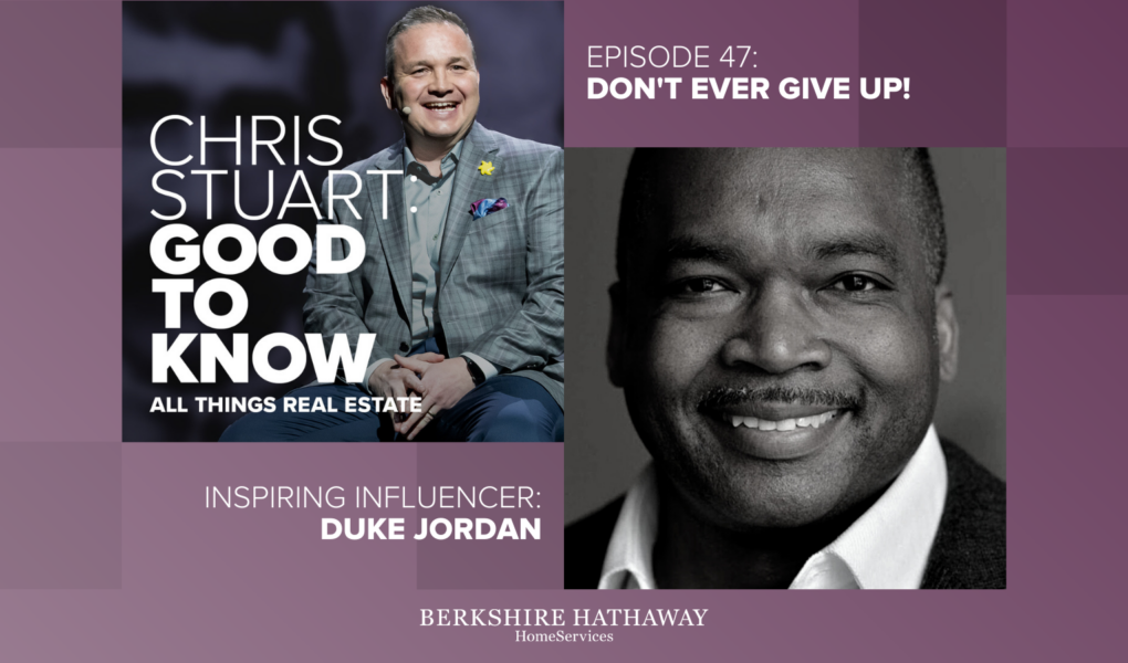Don't Ever Give Up: Inspiring Influencers (Duke Jordan Interview)