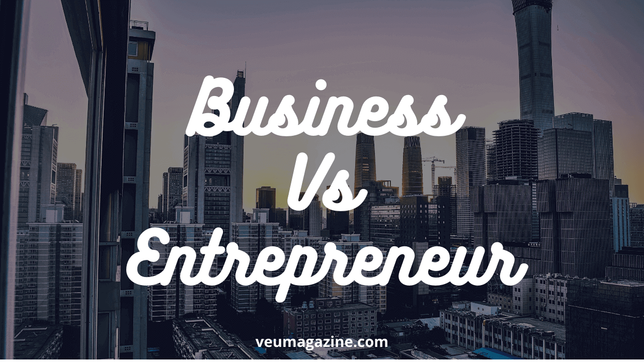 business-vs-entrepreneur-by-veumagazine-1