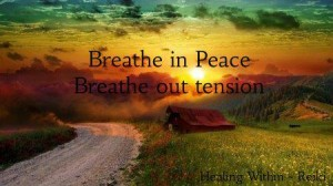 Breathe in Peace. Breathe out tension.