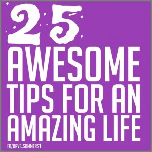 25 tips for amazing life