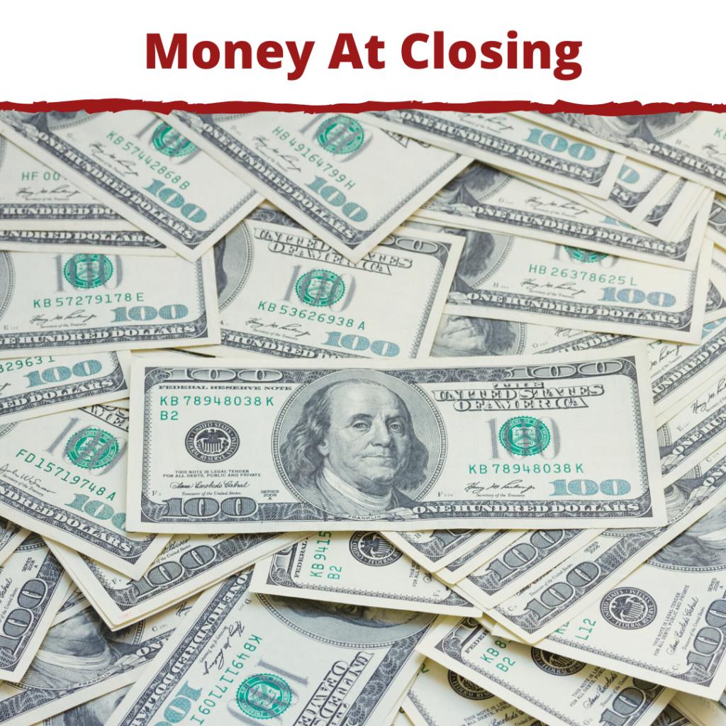 We make sure you have money at closing.