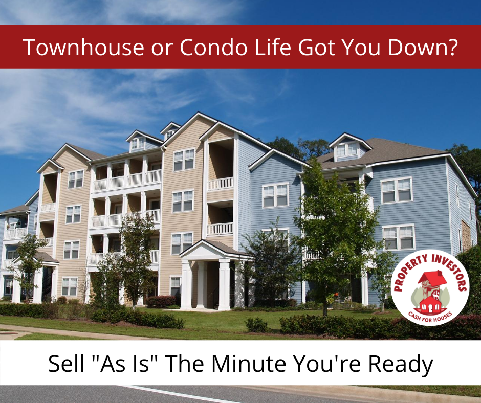 Townhouse or Condo Life Got You Down?