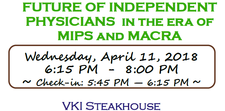 Future of Independent Physicians Dinner Meeting: Apr 11, 2018