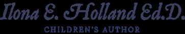 Ilona E. Holland Ed.D Children's Author logo