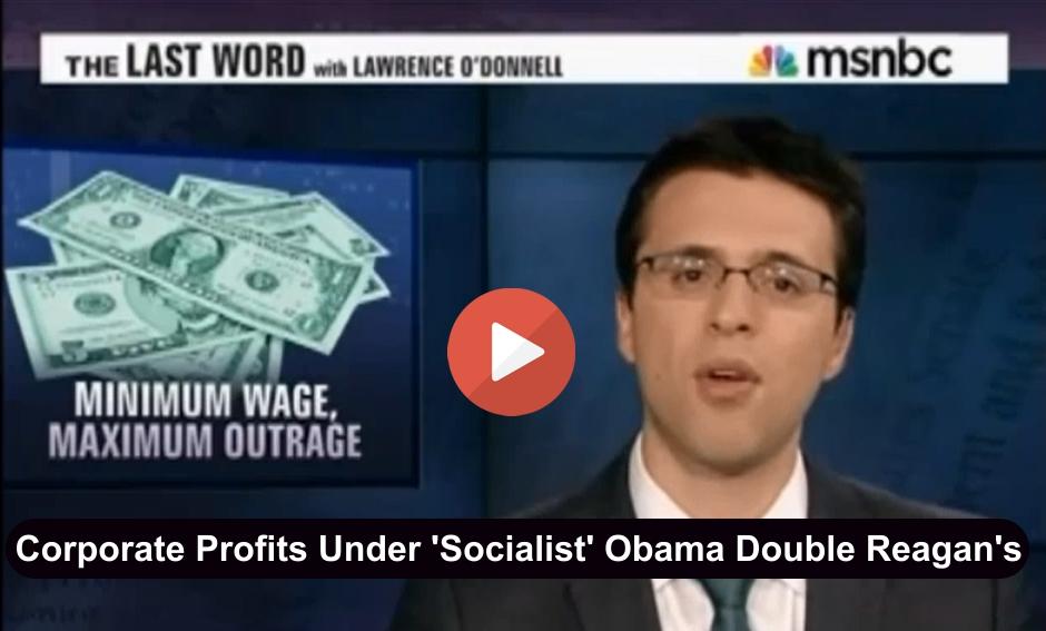minimum wage Corporate Profits Under 'Socialist' Obama Double Reagan's