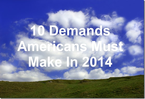 Americans must demand  10 Demands Americans Must Make For 2014
