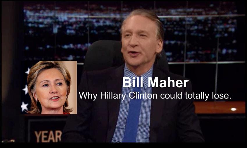 Bill Maher Hillary Clinton