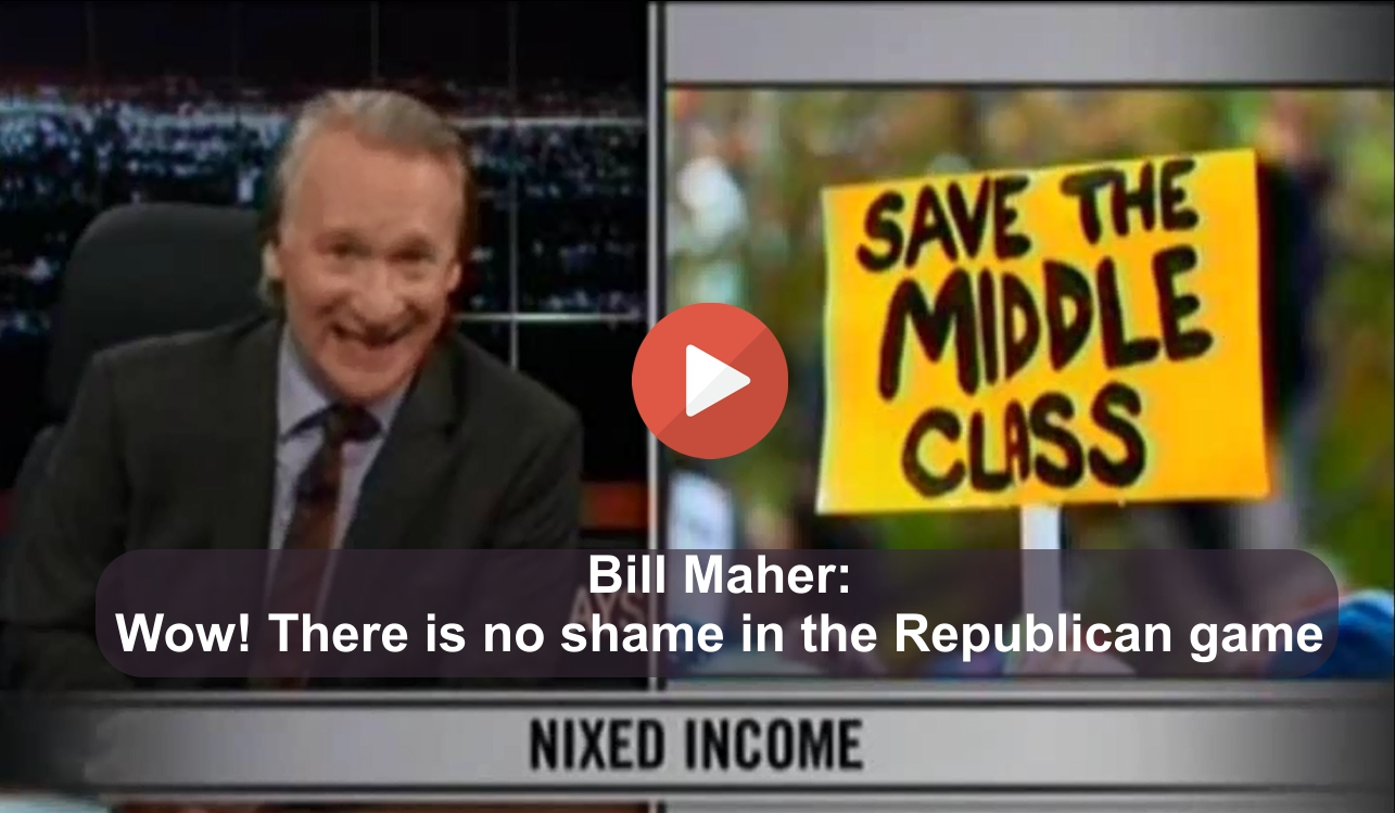 Bill Maher slams Republicans GOP false concern for the middle class