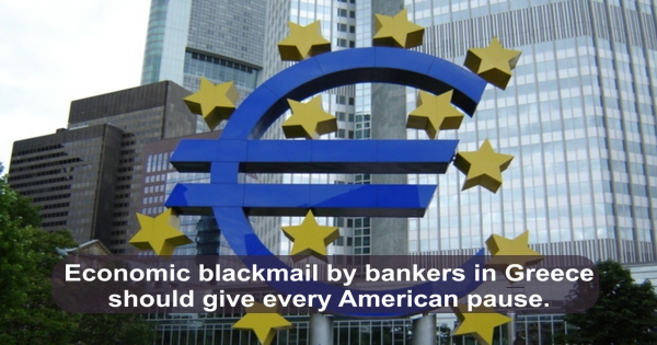 Banks Blackmail Greece Greek people suffer