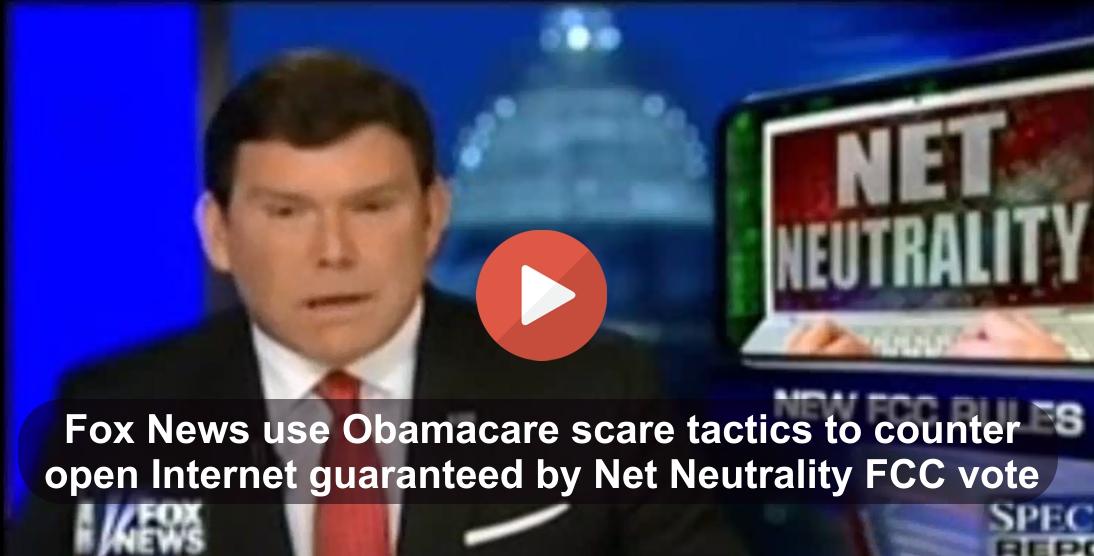 Fox News using Obamacare tactics on open Internet via Net Neutrality