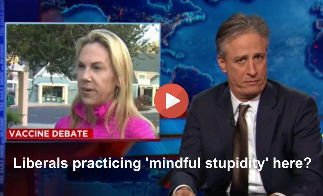 Jon Stewart mindful stupidity measles