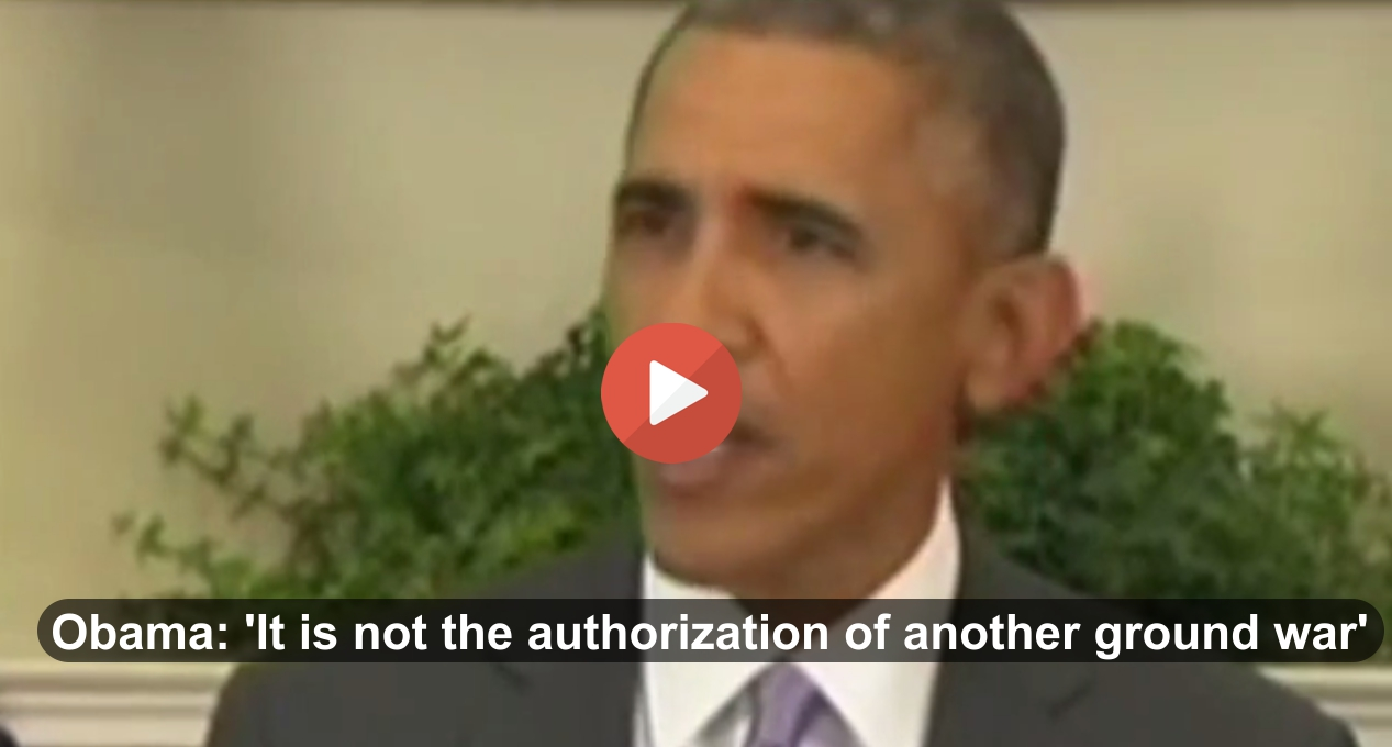 Obama - 'It is not the authorization of another ground war'