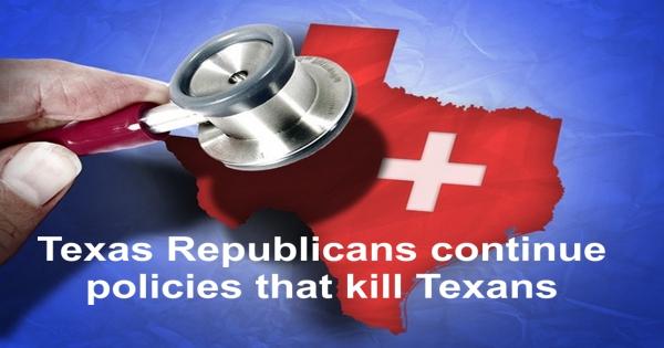 Texas Republicans killing Texans