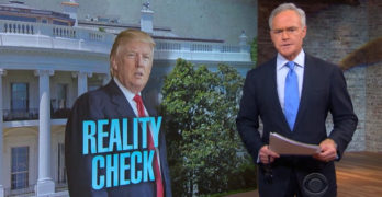 Watch CBS News call out Trump for Presidential Statements Divorced from Reality