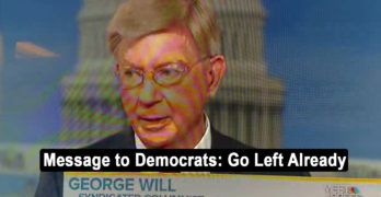 George Will makes the case for the Democratic Party to go Left (VIDEO)