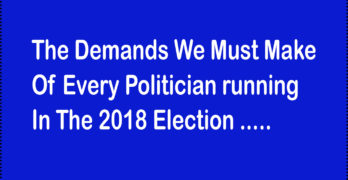 The Demands We must make of every politician running in 2018