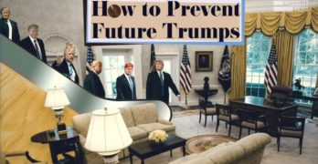 How to prevent future Trumps from destroying America