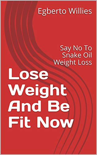 Lose Weight And Be Fit Now
