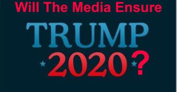 Will Media Ensure Trump 2020