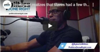 Immigrant realizes that slaves had something most