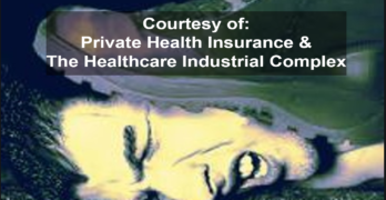 Medicare for All Healthcare Industrial Complex Private Health Insurance