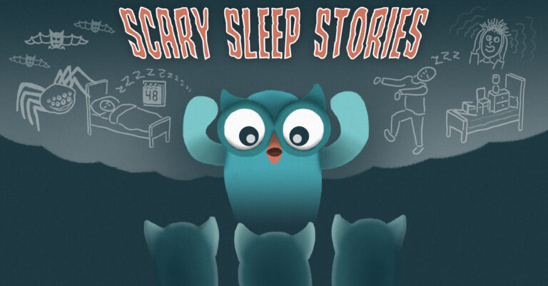 6 Scary Sleep Stories