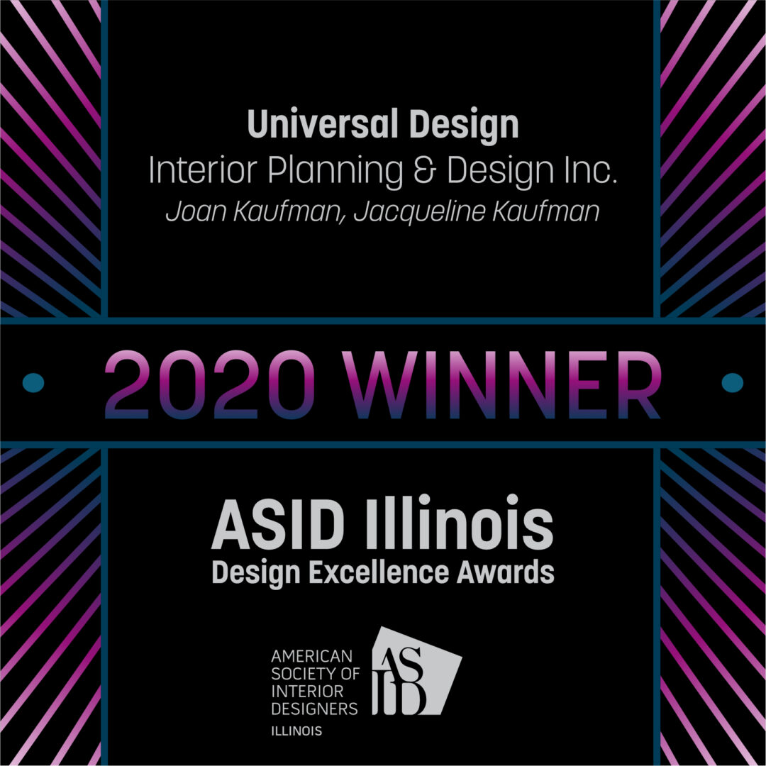 Universal Design Certificate from ASID Illinois Design Excellence Awards