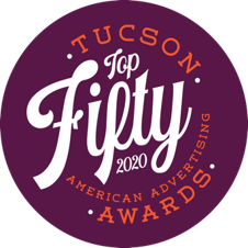 TUCSON'S TOP FIFTY 2020 AMERICAN ADVERTISING AWARDS®