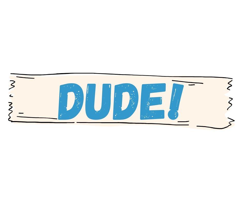 Mastering Slang: Dude