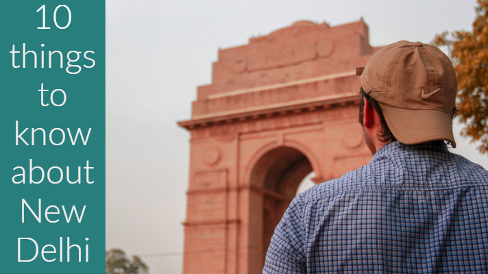 10 things to know about New Delhi
