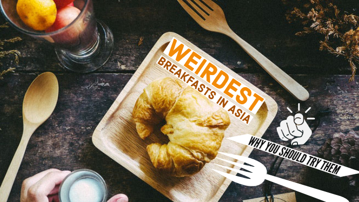 Weird Breakfasts in Asia and Why You Should Try Them