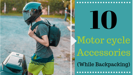 List of Motorcycle Accessories for Backpacking