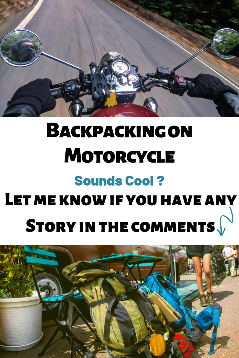 Have any story of Backpacking on Motorcycle? Let me know in the comments