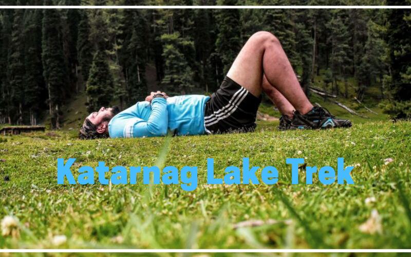 Trekking in Kashmir - Guide to Katarnag Lake Trek