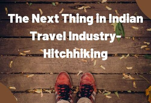The Next thing in Indian Travel Industry - Hitchhiking